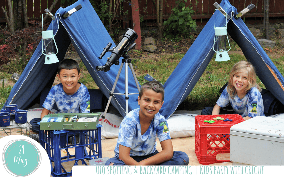 UFO Spotting & backyard camping | Kids party with Cricut™