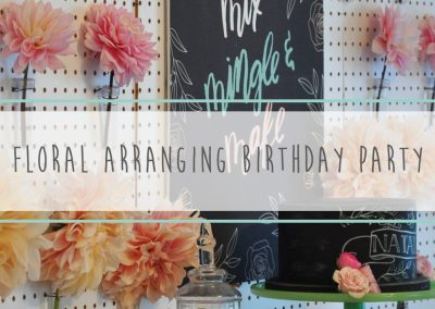 Floral Arranging Birthday Party