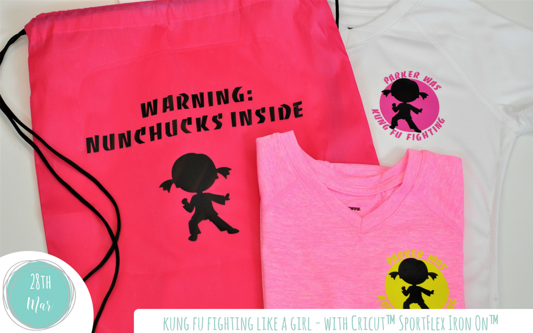Kung Fu Fighting Like A Girl – With Cricut™ SportFlex Iron On™