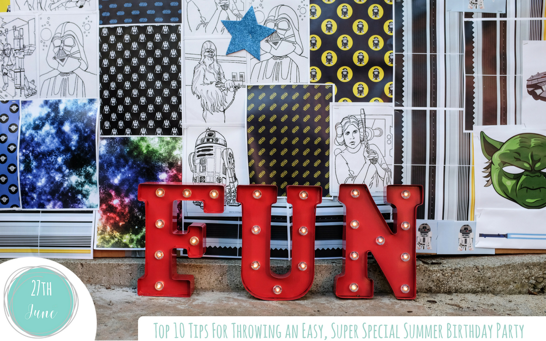 Top 10 Tips for Throwing an Easy, Super Special Summer Birthday Party