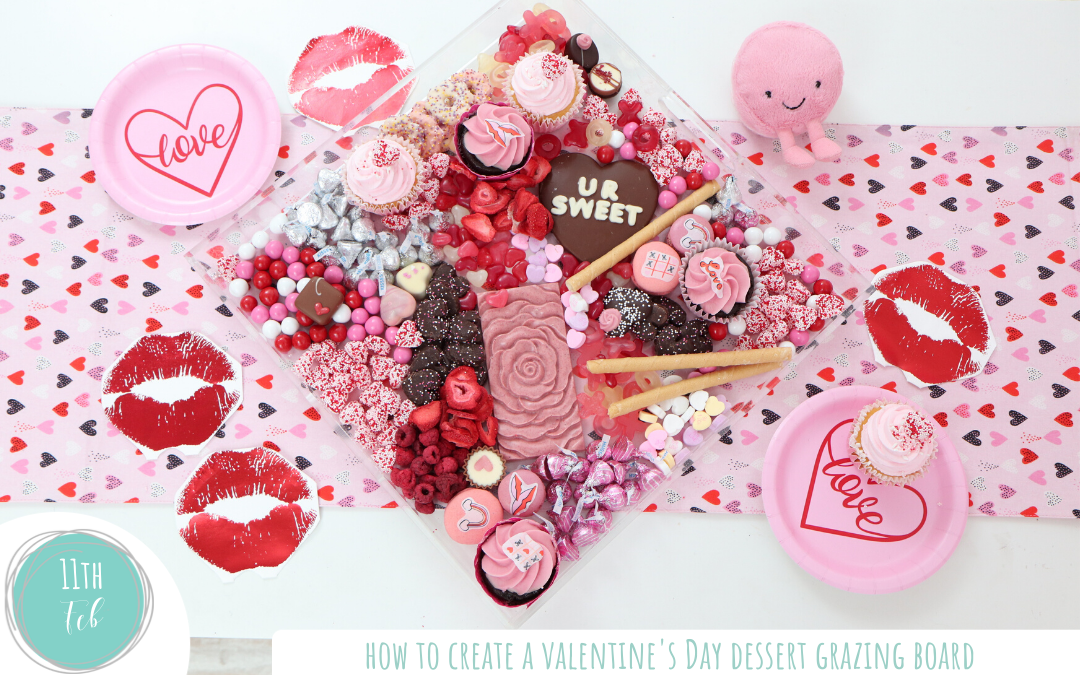 How to Create a QUICK Valentine's Day Dessert Grazing Board