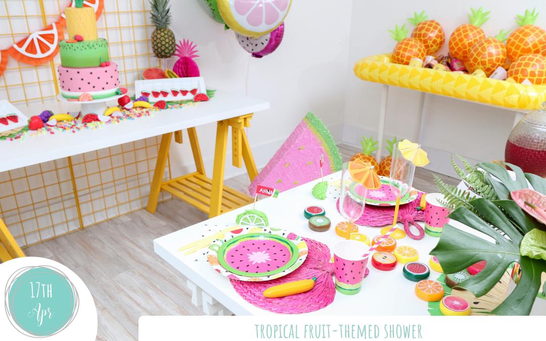 Tropical Fruit Themed Shower