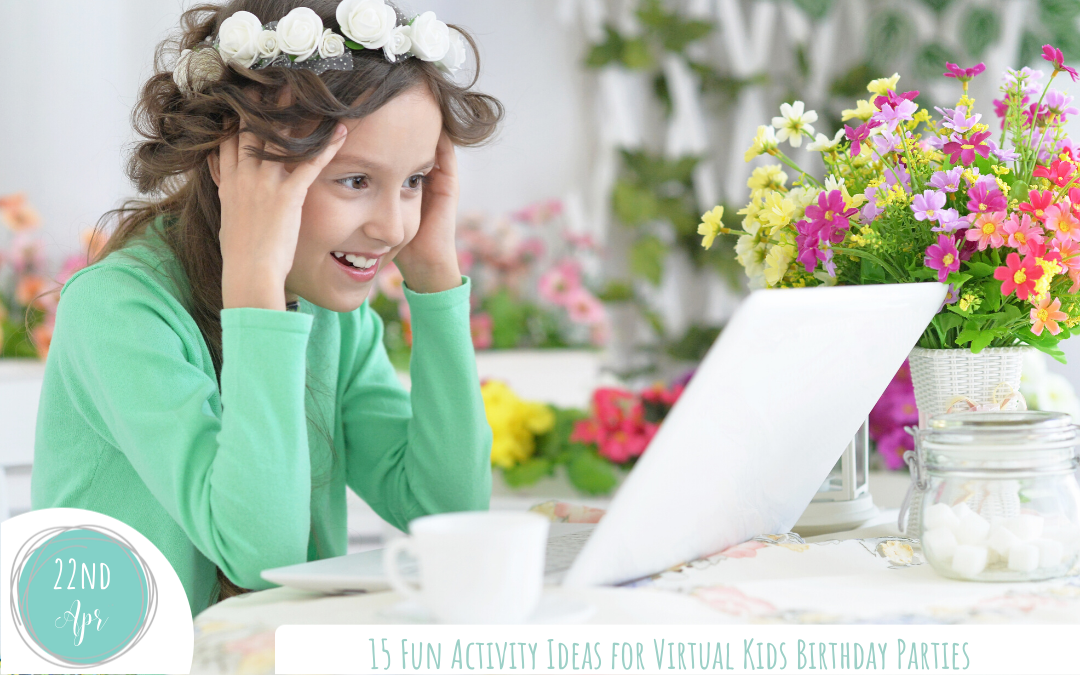 15 Fun Activity Ideas for Virtual Kids Birthday Parties