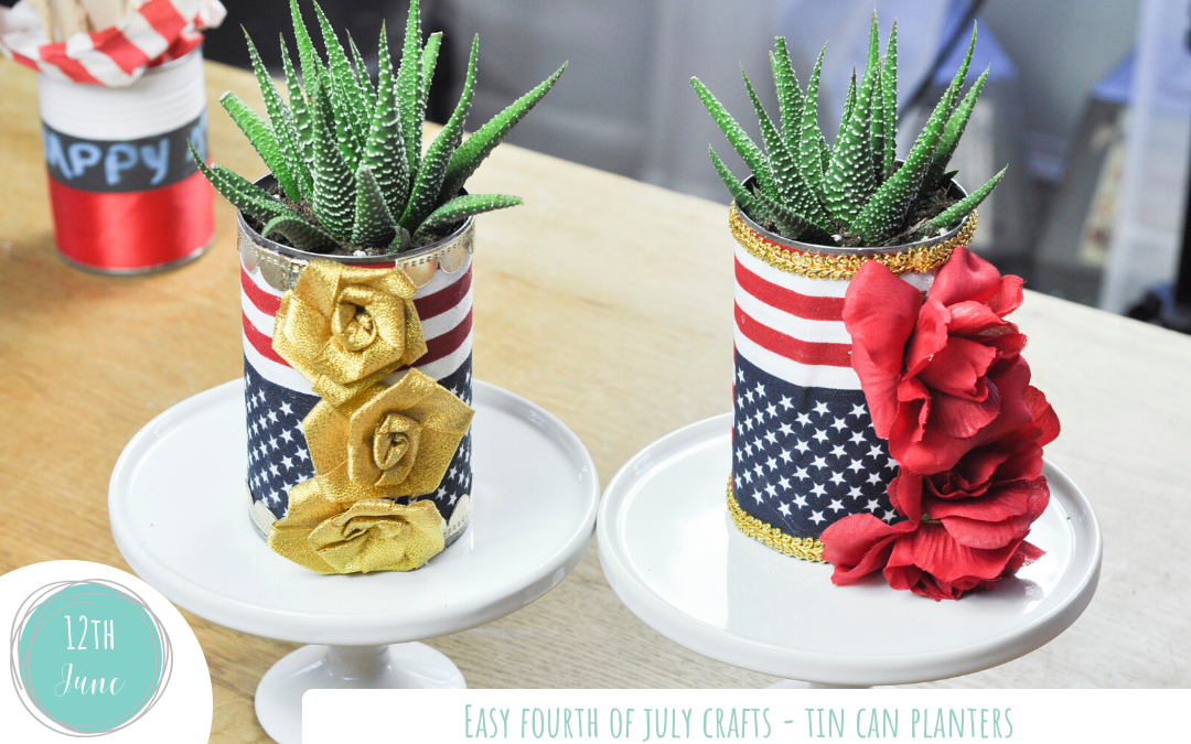 Easy Fourth of July Crafts – Tin Can Planters