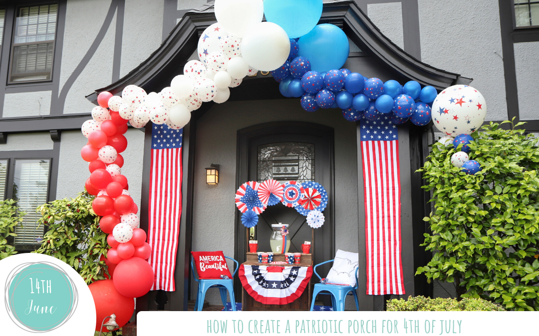 How to Create a Patriotic Porch for 4th of July