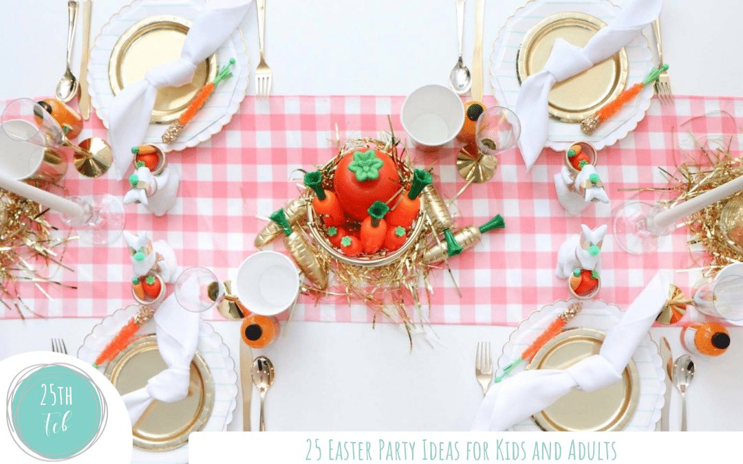 25 Easter Party Ideas for Kids and Adults